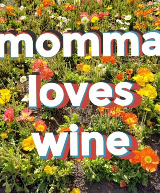 momma loves wine