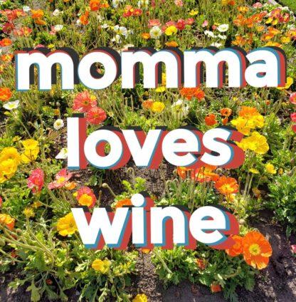 momma loves wine